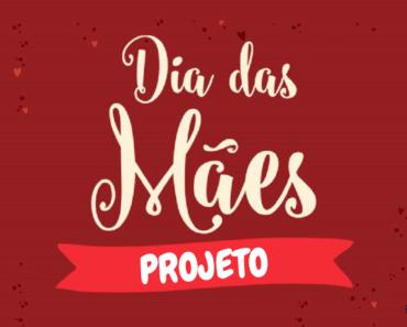 Projeto Dia das Mães História